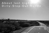 About last night… Dirty-Stop-Out Hundo
