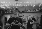 bike shop portraits : golden saddle cyclery : los angeles